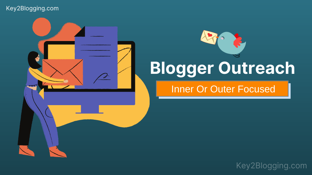 Blogger Outreach- Inner or Outer Focused