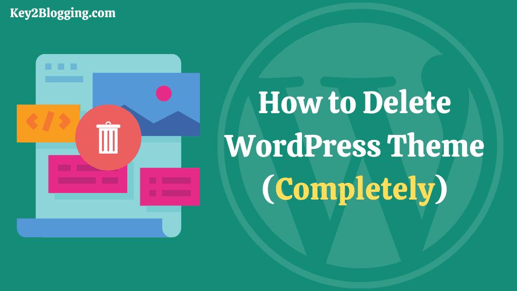 How to Delete WordPress Theme (Completely)
