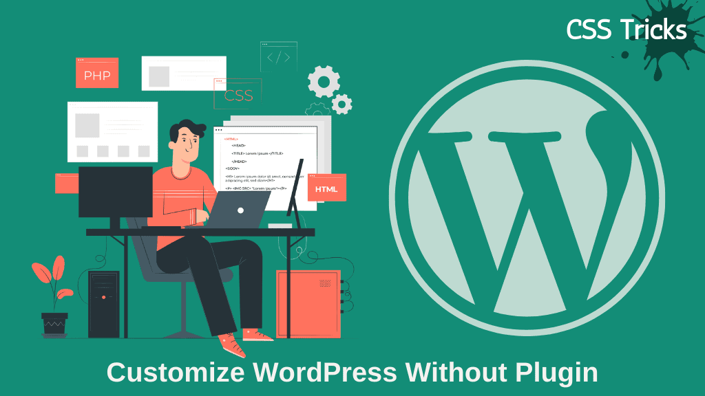 10+ Easy CSS tricks for WordPress Customization. (Replace plugins with CSS)